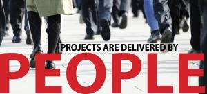 Projects are Delivered By people